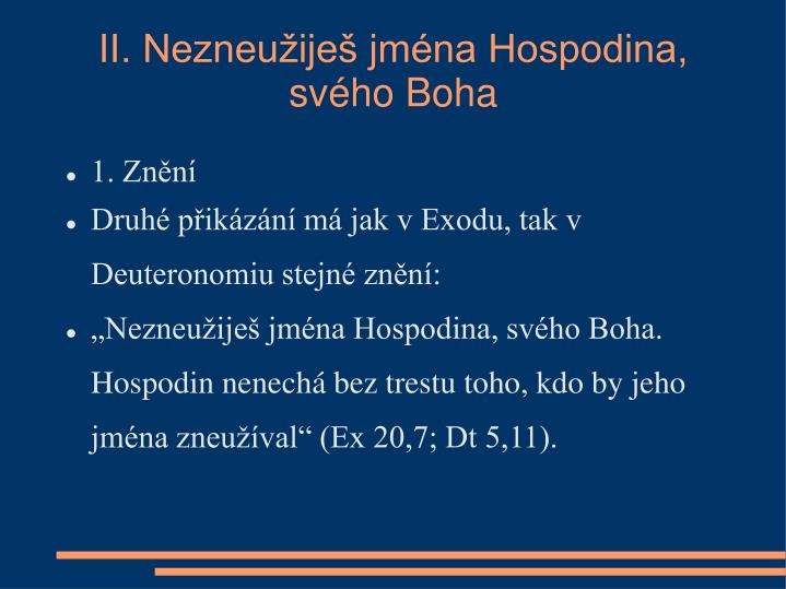 II. Nezneužiješ jména Hospodina, svého Boha