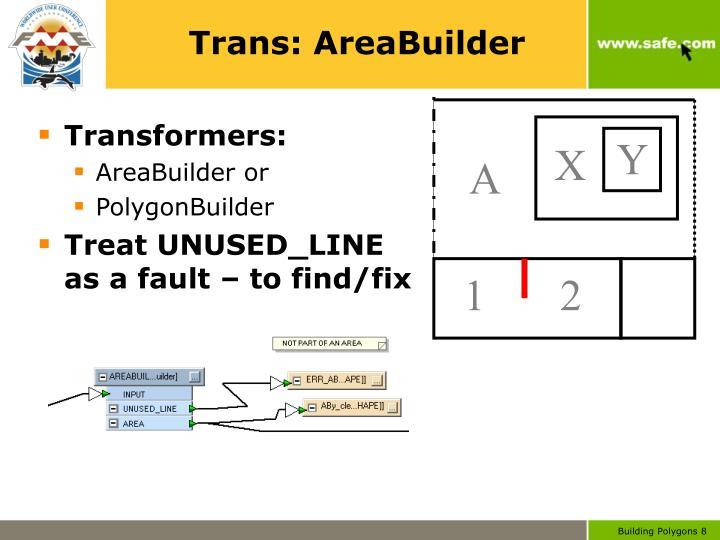 Trans: AreaBuilder
