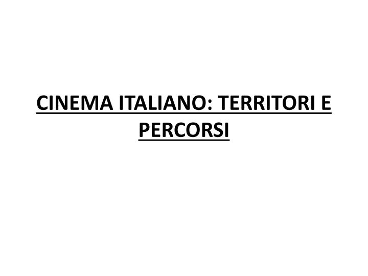 Cinema italiano territori e percorsi