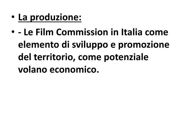 La produzione: