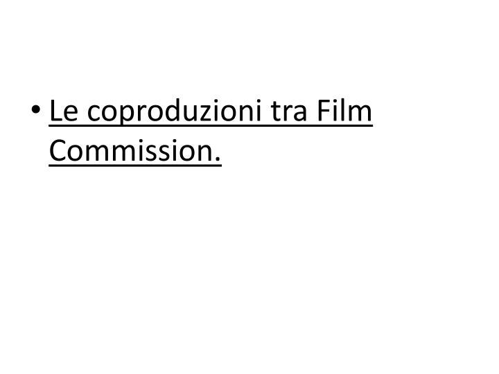 Le coproduzioni tra Film Commission.