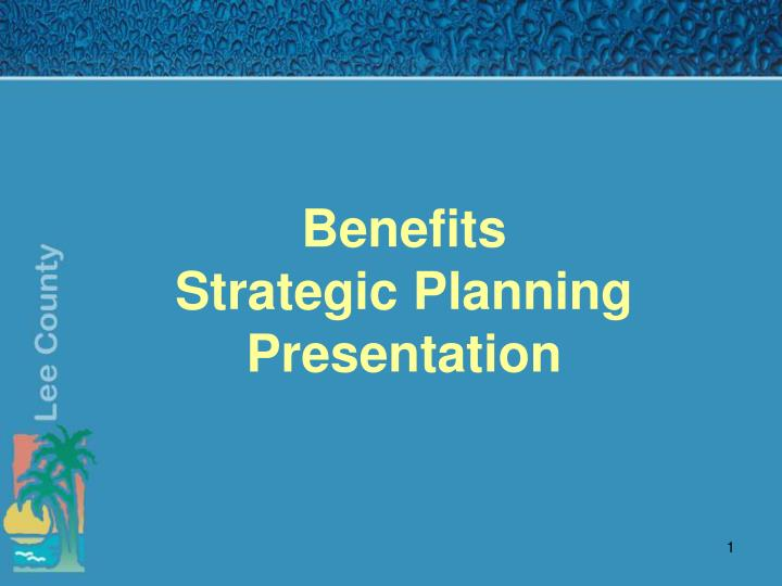 Benefits strategic planning presentation