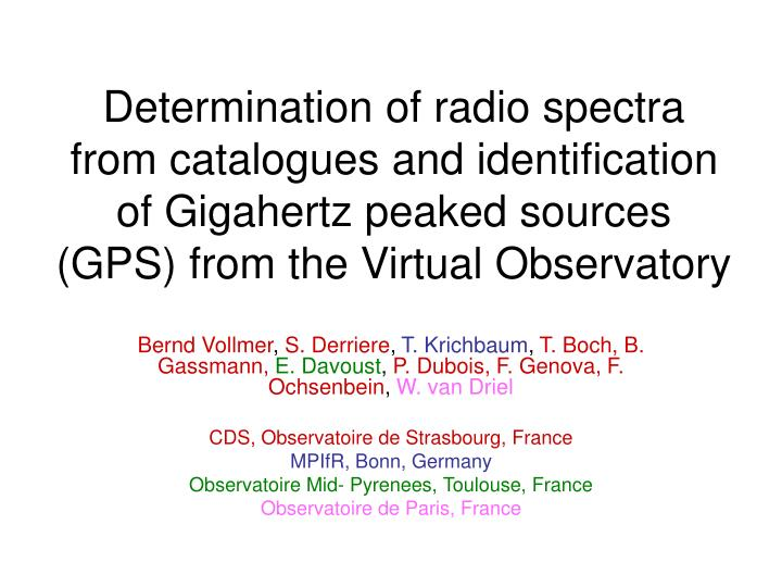 Determination of radio spectra from catalogues and identification of Gigahertz peaked sources (GPS) ...
