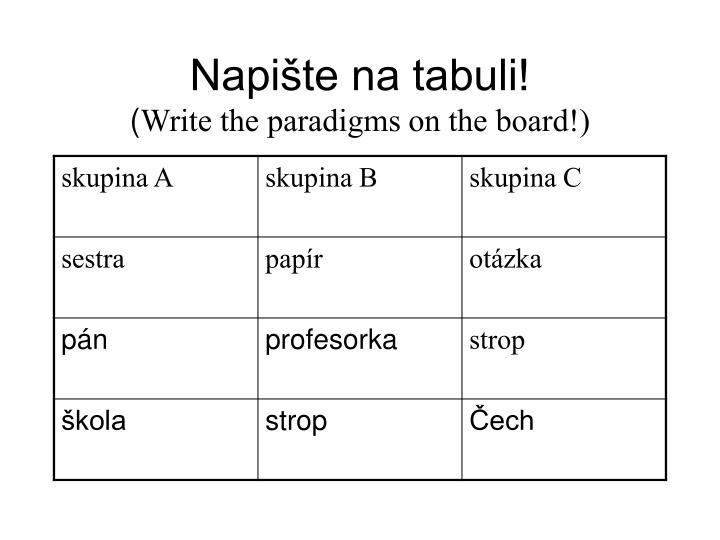 Napište na tabuli!
