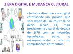 2 era digital e mudan a cultural