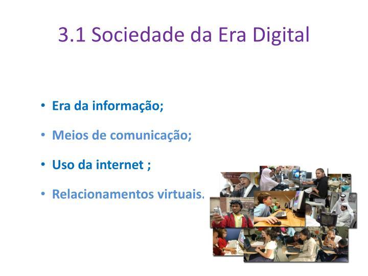 3.1 Sociedade da Era Digital