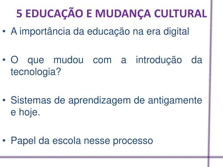 5 EDUCAÇÃO E MUDANÇA CULTURAL