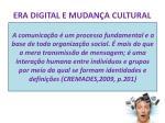 era digital e mudan a cultural