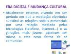 era digital e mudan a cultural1