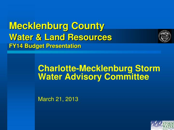 Mecklenburg county water land resources fy14 budget presentation