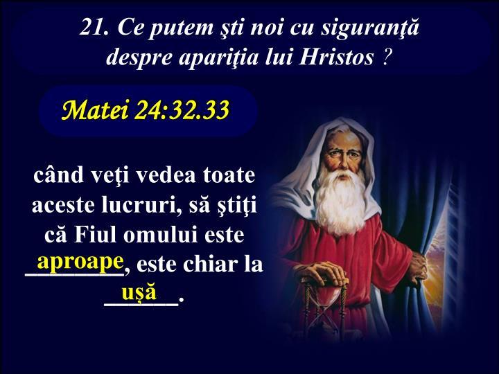 21. Ce putem şti noi cu siguranţă despre apariţia lui Hristos