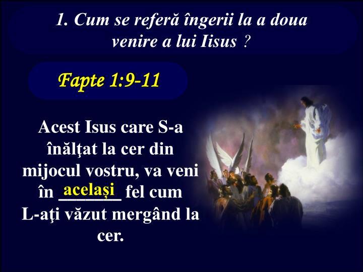 1. Cum se referă îngerii la a doua venire a lui Iisus