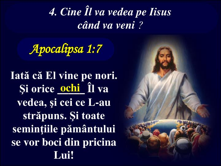 4. Cine Îl va vedea pe Iisus       când va veni