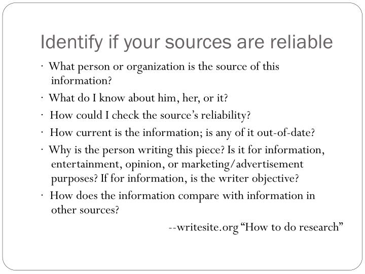 Identify if your sources are reliable