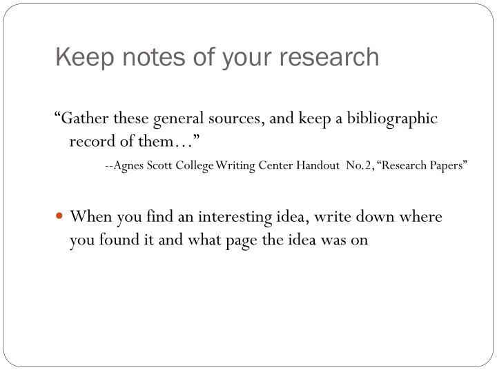 Keep notes of your research