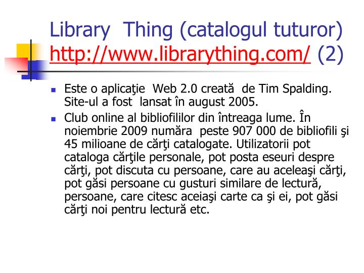 Library  Thing (catalogul tuturor)