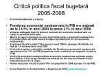 critic politica fiscal bugetar 2005 20082