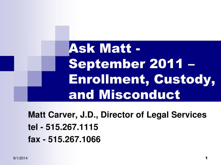 Ask matt september 2011 enrollment custody and misconduct