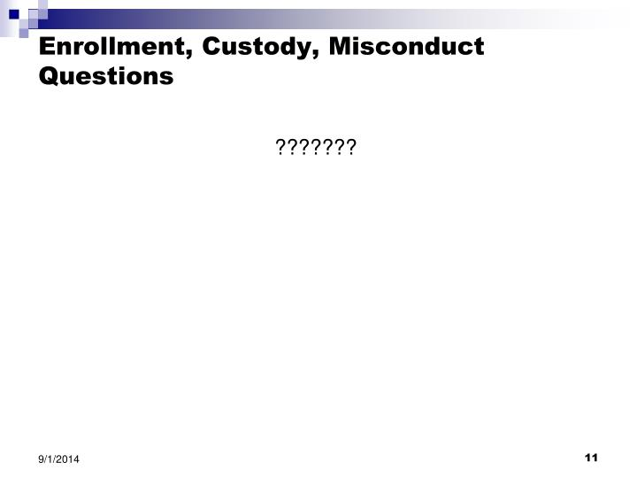 Enrollment, Custody, Misconduct