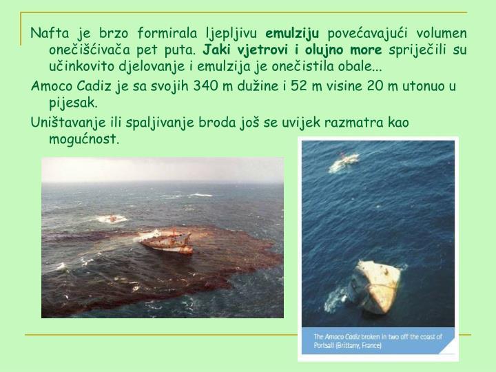 Nafta je brzo formirala ljepljivu