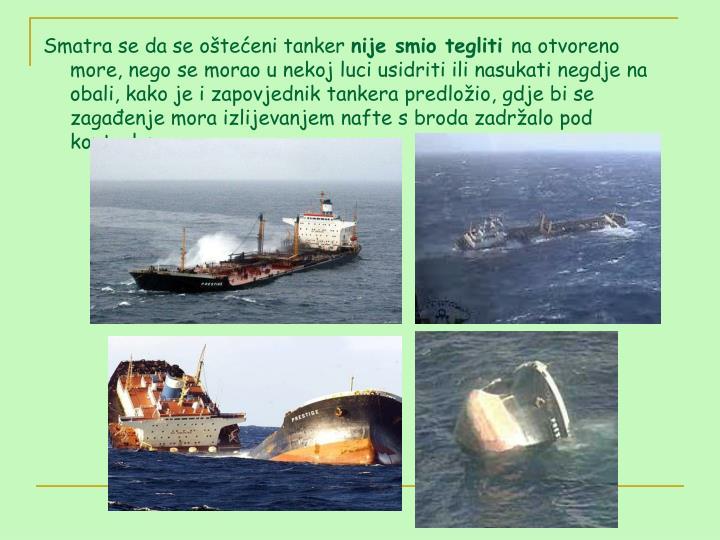 Smatra se da se oštećeni tanker