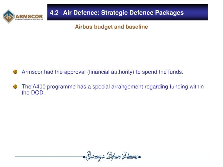 Armscor had the approval (financial authority) to spend the funds.