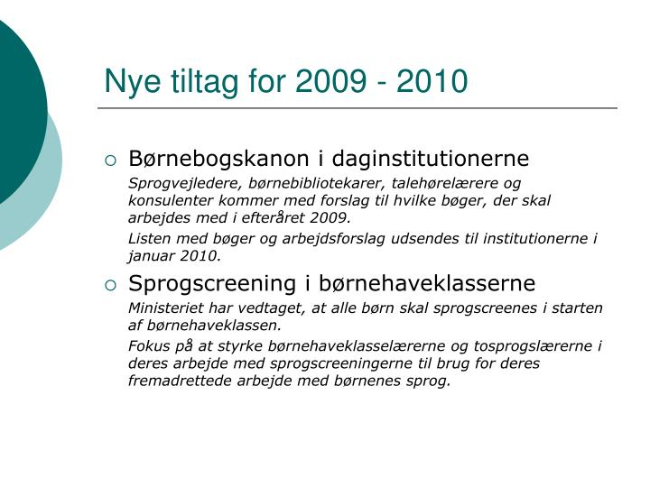 Nye tiltag for 2009 - 2010