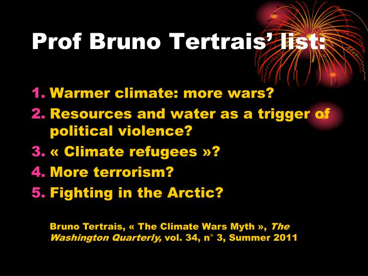 Prof Bruno Tertrais' list: