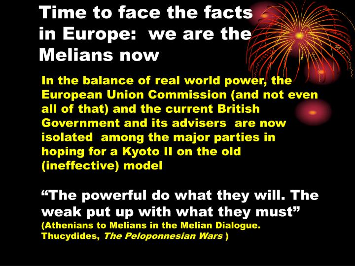 Time to face the facts in Europe:  we are the Melians now