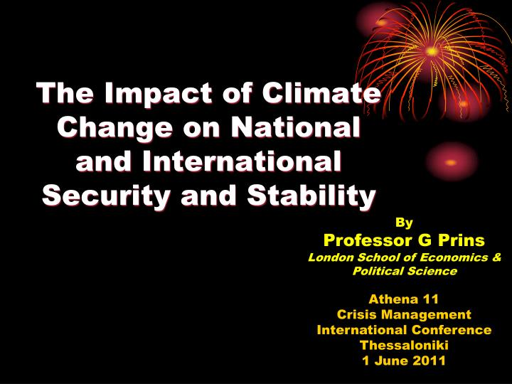 The impact of climate change on national and international security and stability