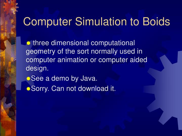 Computer Simulation to Boids