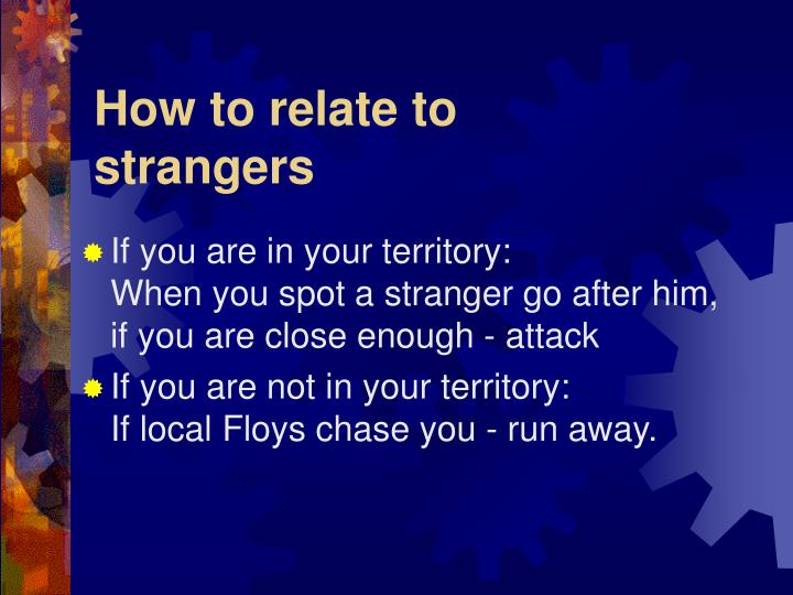 How to relate to strangers