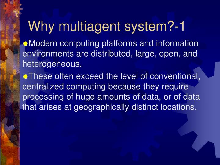 Why multiagent system?-1