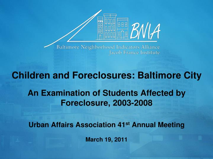 Children and Foreclosures: Baltimore City
