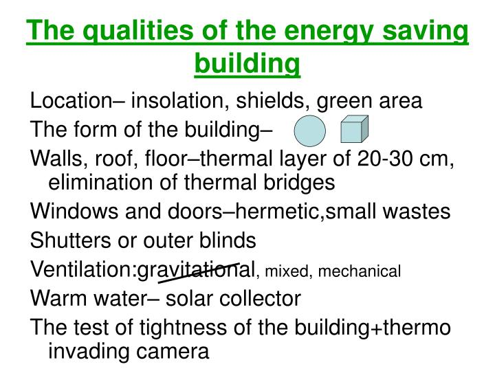 The qualities of the energy saving building