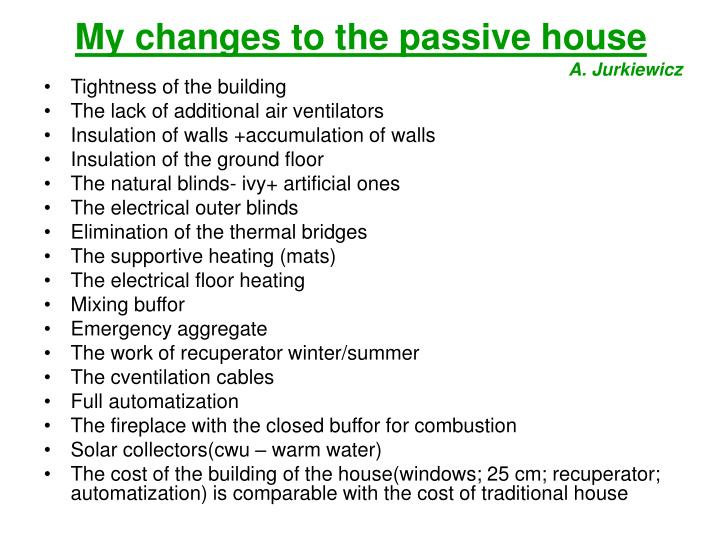 My changes to the passive house