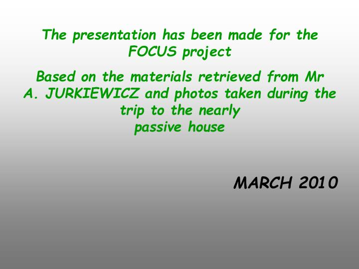 The presentation has been made for the FOCUS project