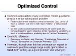 optimized control