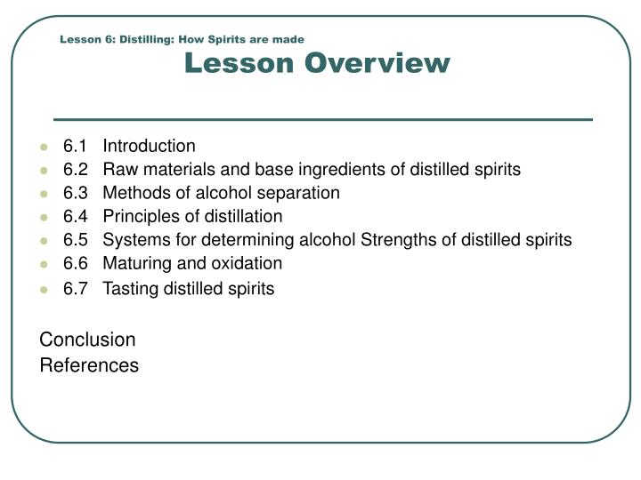 Lesson 6 distilling how spirits are made lesson overview