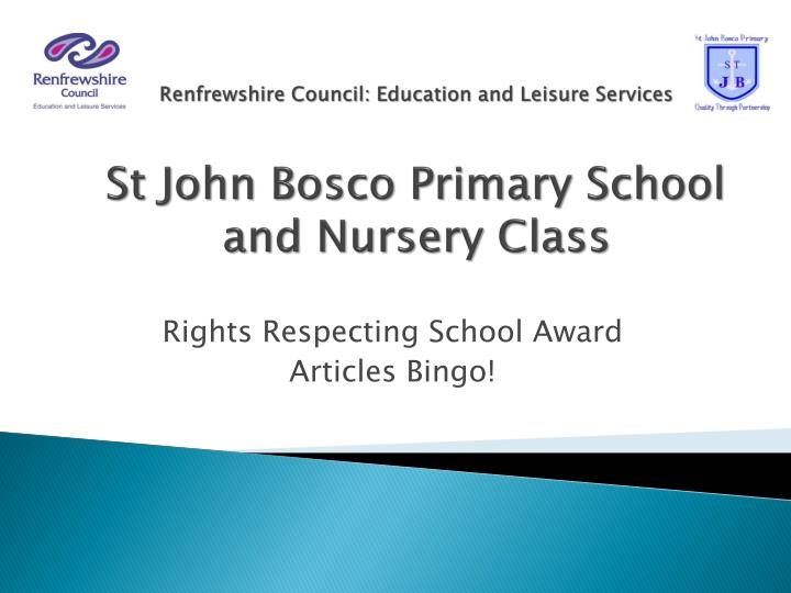 Renfrewshire council education and leisure services st john bosco primary school and nursery class