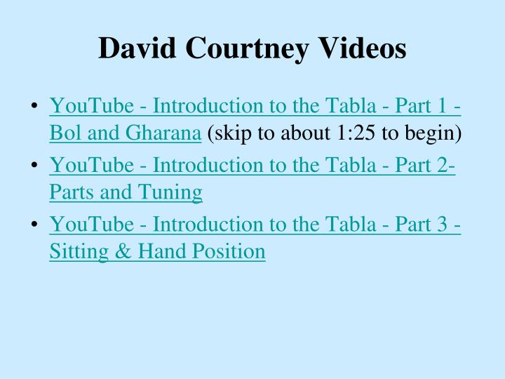 David Courtney Videos