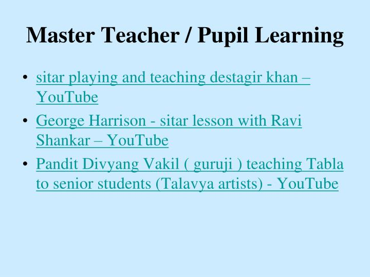 Master Teacher / Pupil Learning