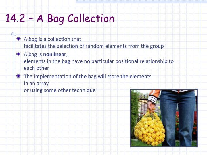 14.2 – A Bag Collection