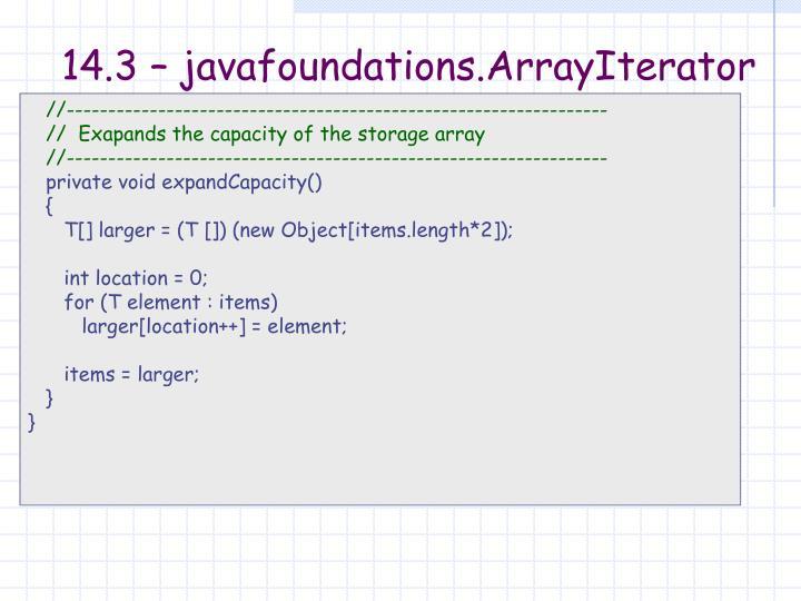 14.3 – javafoundations.ArrayIterator