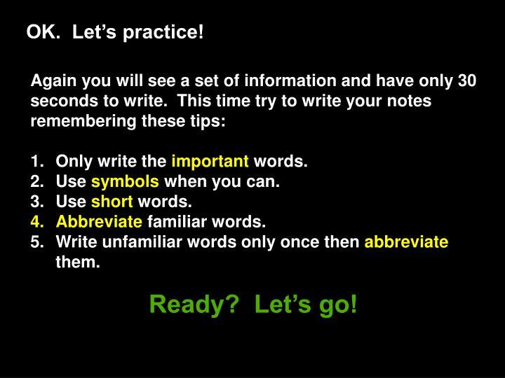 OK.  Let's practice!