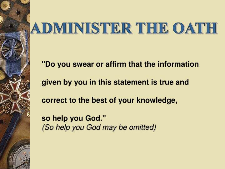 ADMINISTER THE OATH
