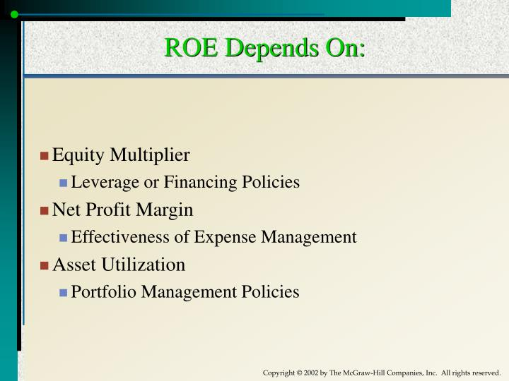 ROE Depends On: