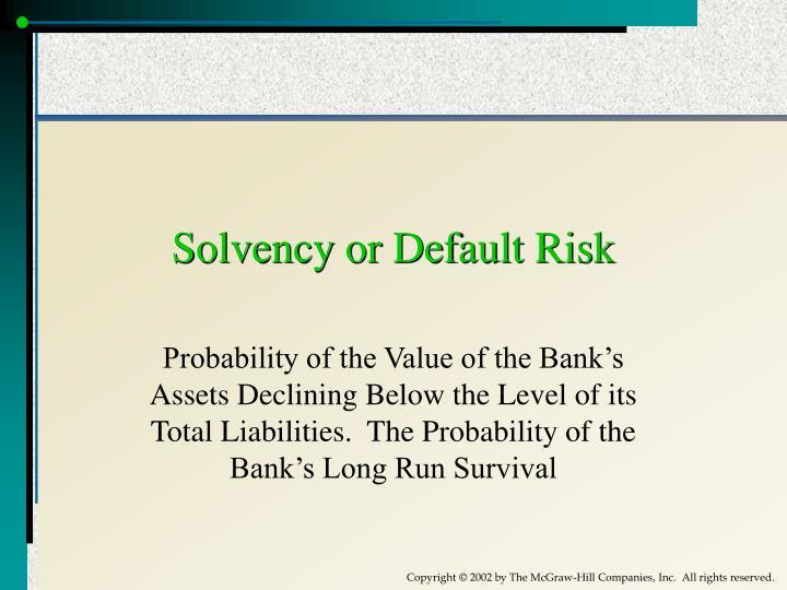 Solvency or Default Risk