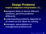 design problems require subjective interpretation 1