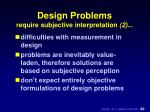 design problems require subjective interpretation 2